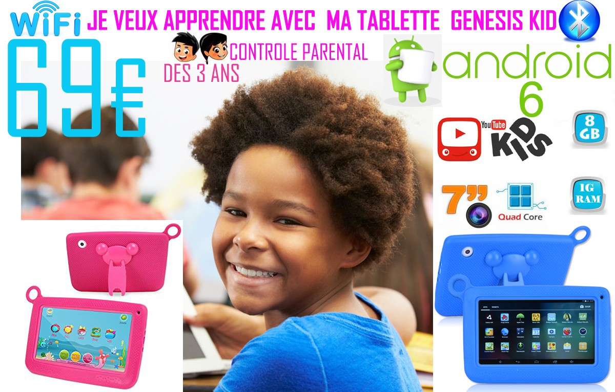 TABLETTE ENFANT GENESIS KID ANDROID 6